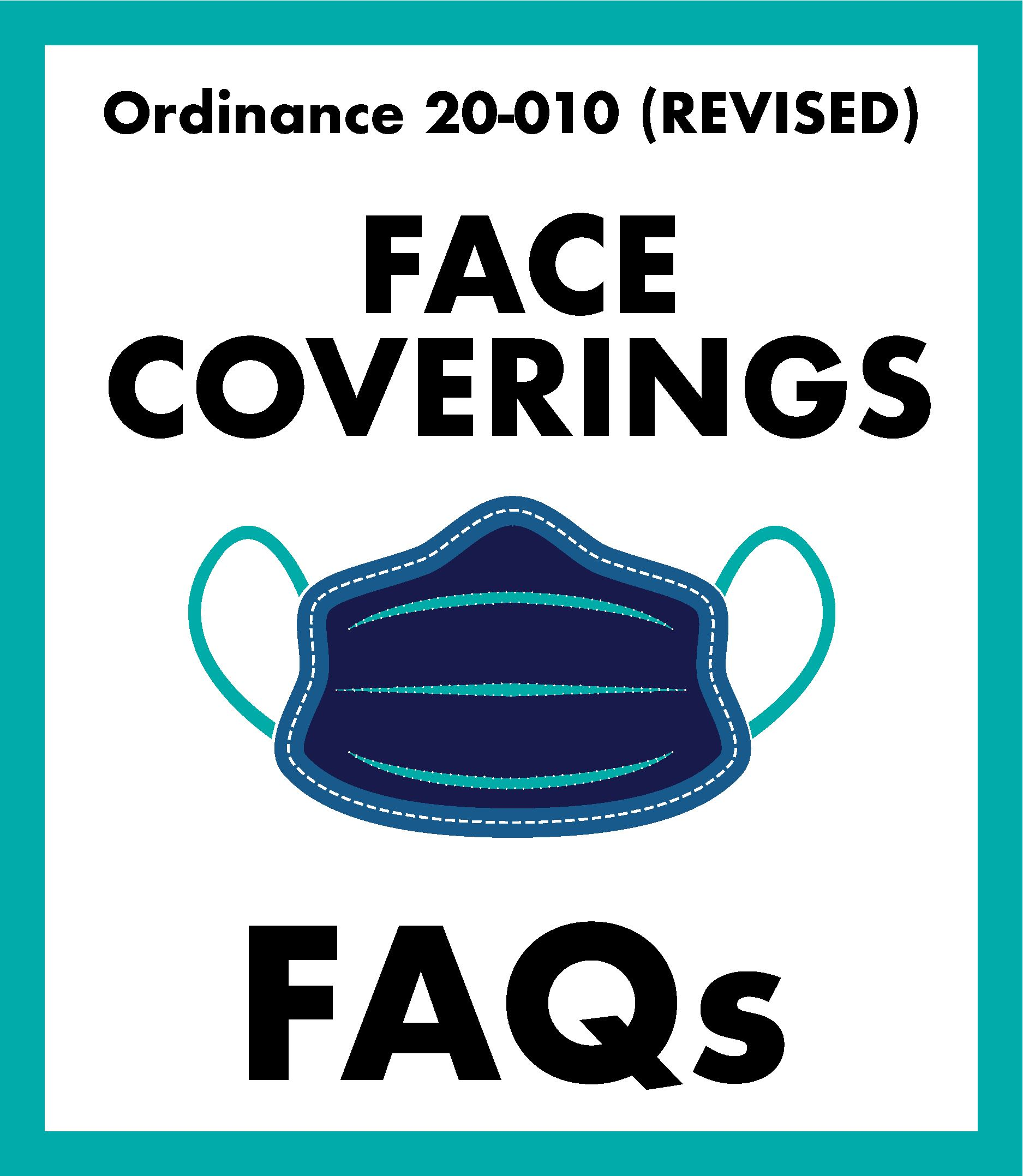 face mask graphic- Text that reads - Ordinance 20-010 (Revised) Face Coverings FAQs,