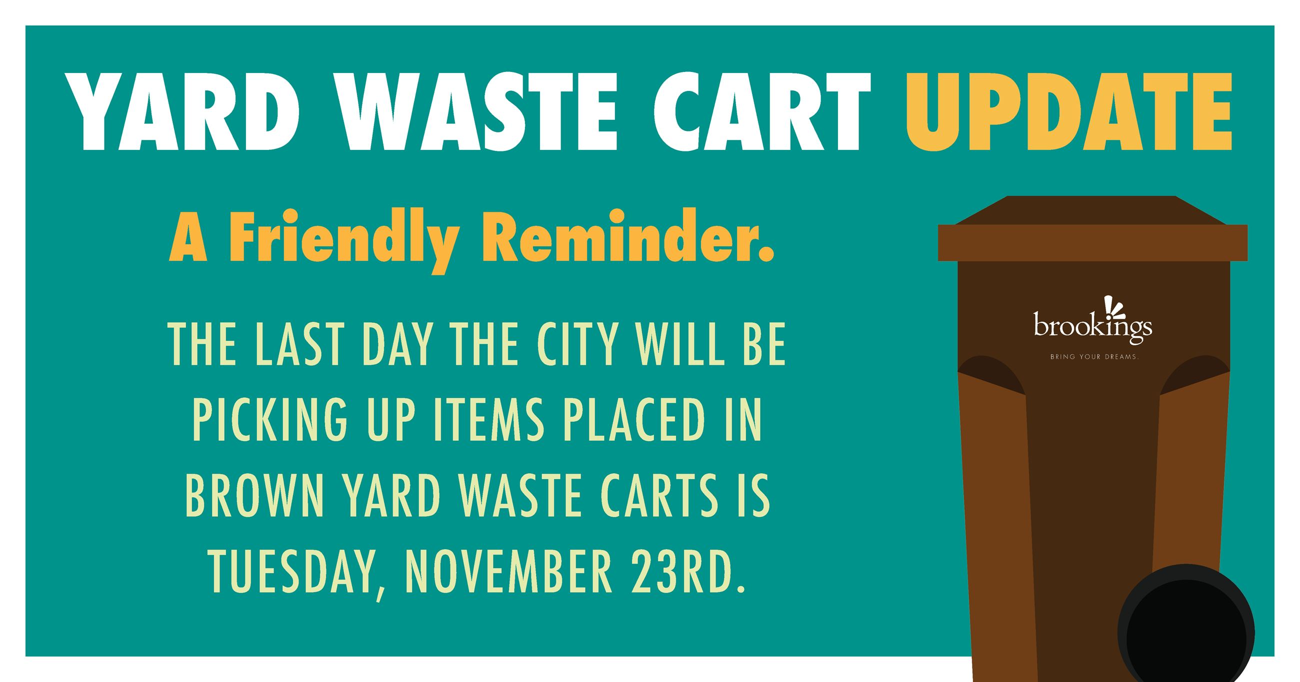 The last day the landfill will pick up yard carts is November 20th